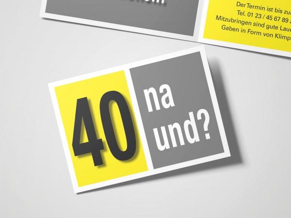Geburtstag Einladungskarten - 40. Geburtstag Na und? Gelb