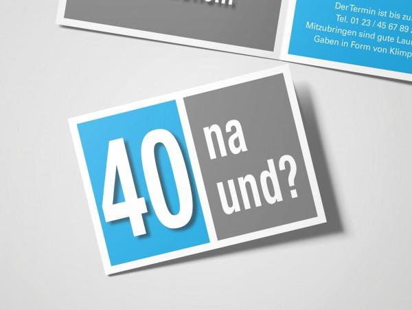 Geburtstag Einladungskarten - 40. Geburtstag Na und? Cyan